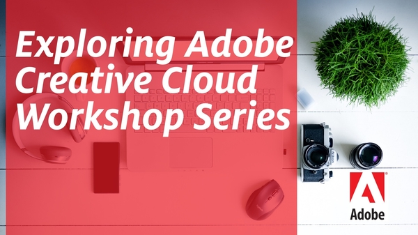 Exploring Adobe Creative Cloud | University of Arizona Libraries
