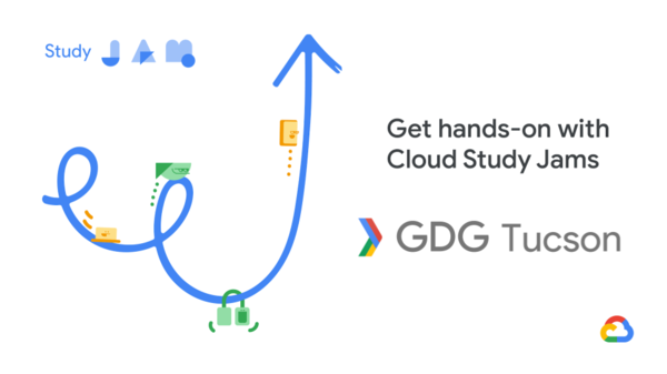 GDG Tucson Cloud Study Jams