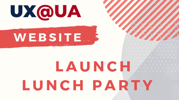 UX@UA Website Launch Lunch Party