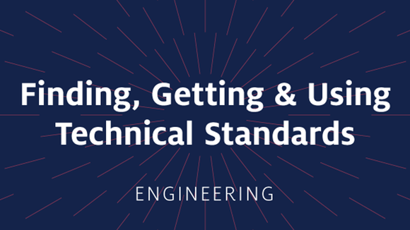 Finding, Getting and Using Technical Standards